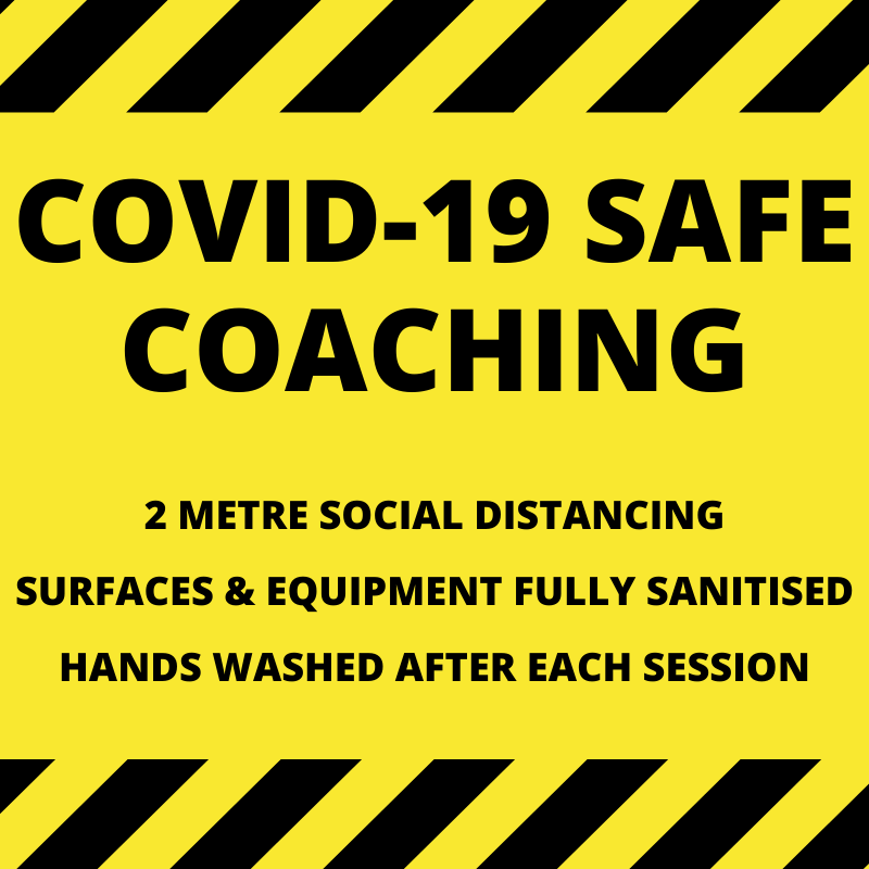 Covid-19 Safe Coaching - 2 Metre Social Distancing, Surfaces and Equipment Fully Sanitised, Hands Washed After Each Session